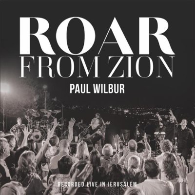 Roar From Zion: Recorded Live in Jerusalem