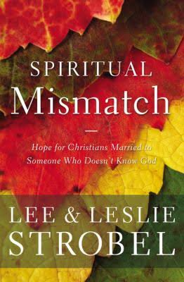Spiritual Mismatch: Hope for Christians Married to Someone Who Doesn't Know God