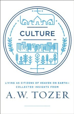 Culture: Living as Citizens of Heaven and Earth