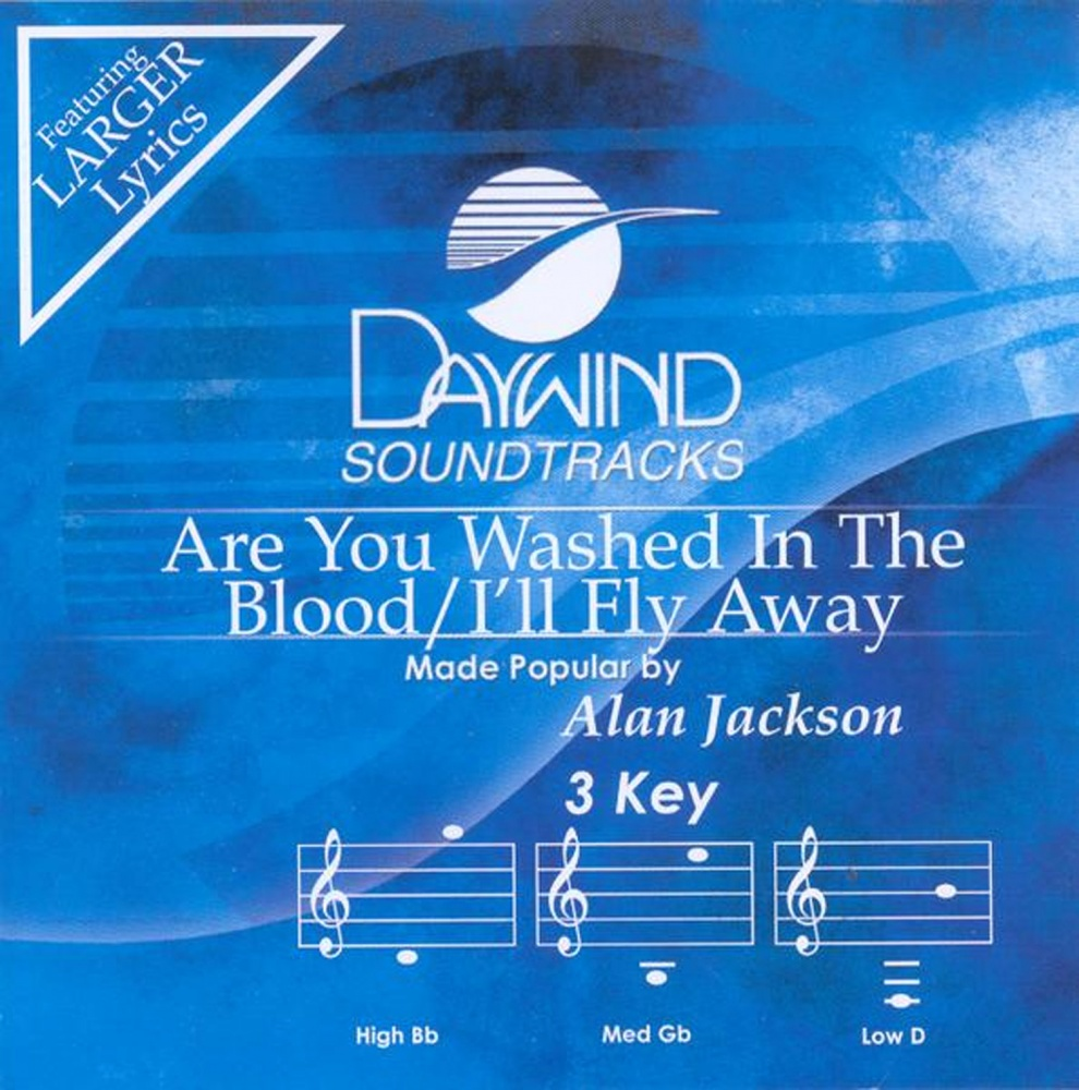 Are You Washed In The Blood I Ll Fly Away Alan Jackson