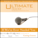 If We've Ever Needed You (Ampb: Casting Crowns) image