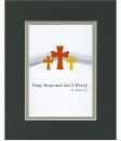 Pray, Hope and Don't Worry, St. Padre Pio Matted Print