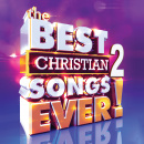 The Best Christian Songs Ever Volume 2
