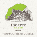 The Tree Radio Presents: Top Southern Gospel