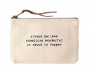 Always Believe Canvas Pouch