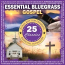 Essential Bluegrass Gospel 25 Classics
