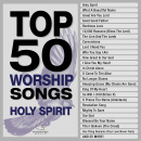 Top 50 Worship Songs: Holy Spirit