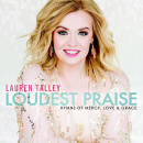 Loudest Praise: Hymns Of Mercy, Love & Grace