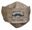 Face Mask: I Moustache You (To Keep Your Distance)