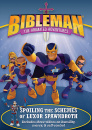 Bibleman: Spoiling The Schemes Of Luxor Spawndroth image