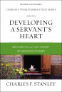Developing a Servant's Heart: Become Fully Like Christ by Serving Others (Charles F. Stanley Bible Study Series)