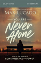 You Are Never Alone: Study Guide: Trust in the Miracle of God's Presence and Power