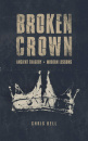 Broken Crown: Ancient Tragedy Modern Lessons