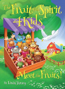 The Fruit Of The Spirit 4 Kids: Meet The Fruits!