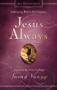 Jesus Always: 365 Devotions Embracing Joy In His Presence