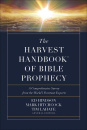The Harvest Handbook™ of Bible Prophecy: A Comprehensive Survey from the World's Foremost Experts