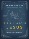 It's All About Jesus: A Treasury of Insights on Our Savior, Lord, and Friend