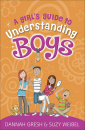 A Girl's Guide to Understanding Boys (True Girl)