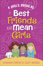 A Girl's Guide to Best Friends and Mean Girls (True Girl)