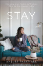 Stay: Discovering Grace, Freedom, and Wholeness Where You Never Imagined Looking