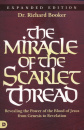 The Miracle of the Scarlet Thread: Revealing the Power of the Blood of Jesus from Genesis to Revelation (Expanded Edition)