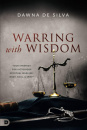 Warring with Wisdom: Your Strategy for Victorious Spiritual Warfare: Body, Soul, and Spirit