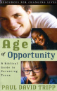 Age of Opportunity: A Biblical Guide to Parenting Teens (2nd Edition)