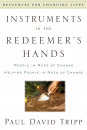 Instruments in the Redeemer's Hands: People in Need of Change Helping People in Need of Change (Resources for Changing Lives)