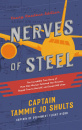 Nerves of Steel (Young Readers Edition): The Incredible True Story of How One Woman Followed Her Dreams, Stayed True to Herself, and Saved 148 Lives