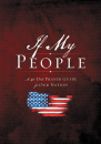 If My People Booklet: A 40-Day Prayer Guide for Our Nation