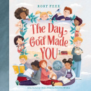 The Day God Made You: For Little Ones