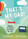 That's My Dad!: Honoring the Fathers Who Shaped Our Lives