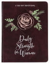 Daily Strength for Women: 365 Daily Devotions to Help Women Find Strength and Confidence Through God's Love