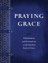 Praying Grace: 55 Meditations & Declarations on the Finished Work of Christ