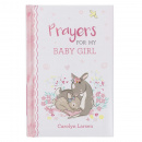 Prayers For My Baby Girl: 40 Prayers with Scripture | Padded Hardcover Gift Book For Moms