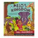 Melo's Kingdom: Storytime Adventures in the African Bush