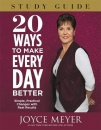 20 Ways to Make Every Day Better Study Guide: Simple, Practical Changes with Real Results