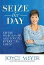 Seize the Day: Living on Purpose and Making Every Day Count (Paperback)