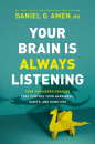 Your Brain Is Always Listening: Tame the Hidden Dragons That Control Your Happiness, Habits, and Hang-Ups