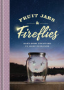Fruit Jars and Fireflies: Down-Home Devotions to Light Your Path