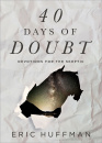 40 Days of Doubt: Devotions for the Skeptic