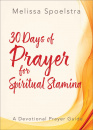 30 Days of Prayer for Spiritual Stamina: A Devotional Prayer Guide (Elijah)