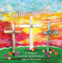 The Way to the Savior: A Family Easter Devotional