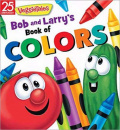 Bob and Larry's Book of Colors (VeggieTales)