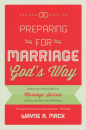 Preparing for Marriage Gods Way: A Step-by-Step Guide for Marriage Success Before and After the Wedding (2nd Edition)