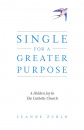 Single For A Greater Purpose