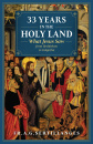 33 Years in the Holy Land: What Jesus Saw from Bethlehem to Golgotha