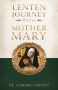 Lenten Journey with Mother Mary