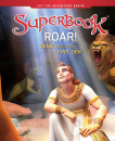 Roar!: Daniel and the Lions' Den (Superbook)