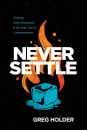 Never Settle: Choices, Chain Reactions, and the Way Out of Lukewarminess